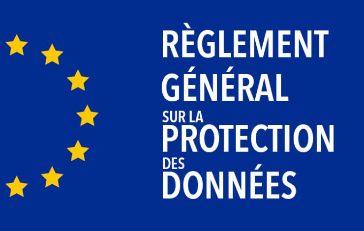 Mise en application du nouveau Règlement Européen de Protection des Données
